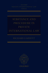 Substance and Procedure in Private International Law by Richard Garnett