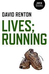 Lives; Running by David Renton