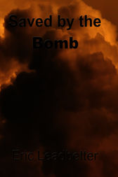Saved by the Bomb by Eric Leadbetter