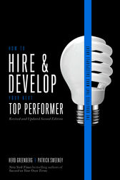 How to Hire and Develop Your Next Top Performer, 2nd edition: The Qualities That Make Salespeople Great by Herb Greenberg