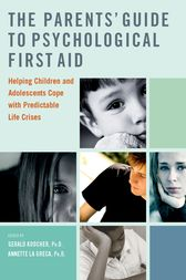 The Parents' Guide to Psychological First Aid by Gerald Koocher