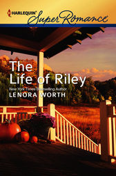 The Life of Riley by Lenora Worth