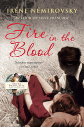 Fire in the Blood by Irène Némirovsky