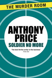 Soldier No More by Anthony Price