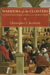 Warriors of the Cloisters by Christopher I. Beckwith