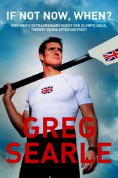 If Not Now, When? by Greg Searle
