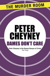 Dames Don't Care by Peter Cheyney