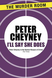 I'll Say She Does by Peter Cheyney
