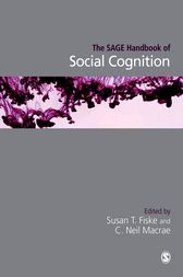 The SAGE Handbook of Social Cognition by Susan T. (Tufts) Fiske