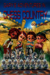 Gary's Adventures In Chess Country by Igor Sukhin