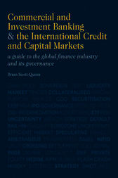 Commercial and Investment Banking and the International Credit and Capital Markets by Brian Scott-Quinn
