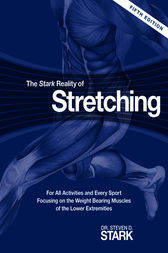 The Stark Reality of Stretching by Dr. Steven D. Stark
