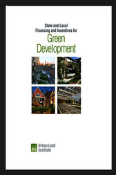 State and Local Financing and Incentives for Green Development by Douglas R. Porter