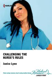Challenging the Nurse's Rules by Janice Lynn