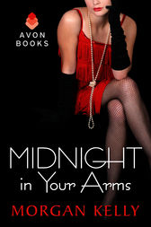 Midnight in Your Arms by Morgan Kelly