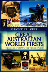 Great Australian World Firsts by Chrystopher J Spicer
