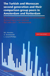 The Turkish and Moroccan Second Generation and Their Comparison Group Peers in Amsterdam and Rotterdam by Nienke E. Hornstra