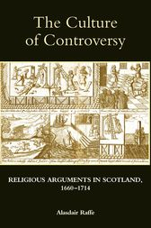 The Culture of Controversy by Alasdair Raffe