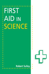 First Aid in Science by Robert Sulley