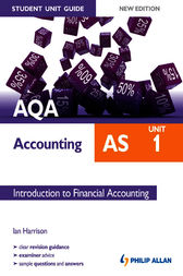 AQA AS Accounting Student Unit Guide: Unit 1 Introduction to Financial Accounting by Ian Harrison