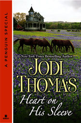 Heart on His Sleeve by Jodi Thomas