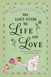 The Lost Guide to Life and Love by Sharon Griffiths