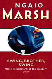 Swing, Brother, Swing (The Ngaio Marsh Collection) by Ngaio Marsh