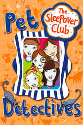 Pet Detectives (The Sleepover Club) by Louis Catt