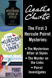 Hercule Poirot 3-Book Collection 1: The Mysterious Affair at Styles, The Murder on the Links, Poirot Investigates by Agatha Christie