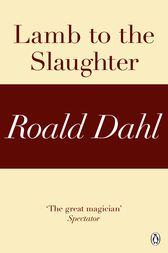 Lamb to the Slaughter (A Roald Dahl Short Story)