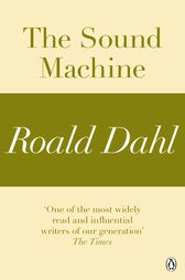 the sound machine by roald dahl Plot description spoiler warning klausner is a man obsessed with sound he has a theory that there are many, many sounds in the world that humans are just unable to.