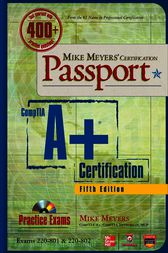 Mike Meyers' CompTIA A+ Certification Passport, Fifth Edition (Exams 220-801 & 220-802) by Mike Meyers