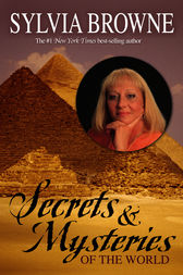 Secrets & Mysteries of the World by Sylvia Browne