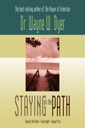 Staying on the Path by Wayne Dyer