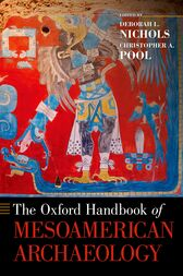 The Oxford Handbook of Mesoamerican Archaeology by Deborah L. Nichols