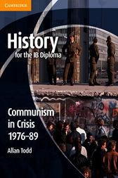 History for the IB Diploma: Communism in Crisis 1976–89 by Allan Todd