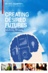 Creating Desired Futures by Michael Shamiyeh