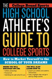 The High School Athlete's Guide to College Sports by College Bound Sports