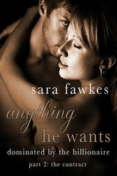 Anything He Wants: The Contract (#2) by Sara Fawkes