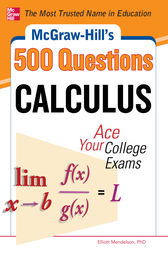 McGraw-Hill's 500 College Calculus Questions to Know by Test Day by Elliott Mendelson