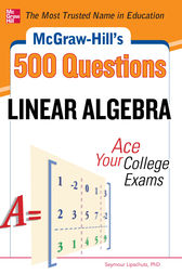McGraw-Hill's 500 College Linear Algebra Questions to Know by Test Day by Seymour Lipschutz