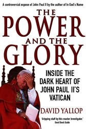 The Power & the Glory by David Yallop