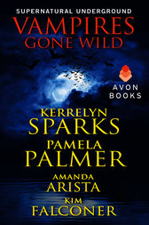Vampires Gone Wild (Supernatural Underground) by Kerrelyn Sparks