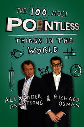 The 100 Most Pointless Things in the World by Alexander Armstrong