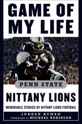 Game of My Life: Penn Sate Nittany Lions by Jordan Hyman