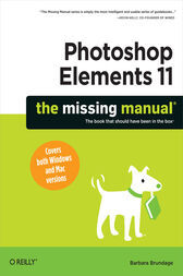 Photoshop Elements 11: The Missing Manual by Barbara Brundage