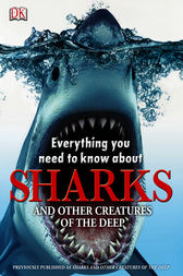 Everything You Need to Know About Sharks by DK Publishing