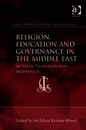 Religion, Education and Governance in the Middle East by Sai Felicia Krishna-Hensel