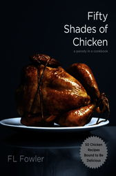 Fifty Shades of Chicken by F.L. Fowler