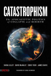 Catastrophism by Sasha Lilley